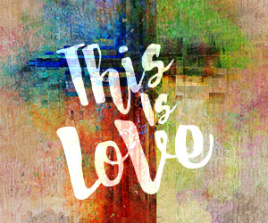This Is Love_ 300x250 (Web Graphic) - High Resolution Image (JPG)